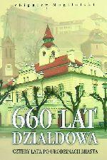 Okładka książki: [Sześćset sześćdziesiąt] 660 lat Działdowa