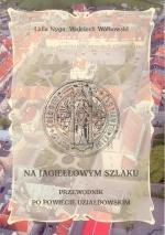 Okładka książki: Na Jagiełłowym Szlaku