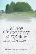 Okładka książki: Małe ojczyzny w wielkim krajobrazie północnego obszaru Wielkich Jezior Mazurskich
