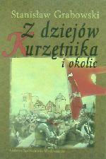 Okładka książki: Z dziejów Kurzętnika i okolic
