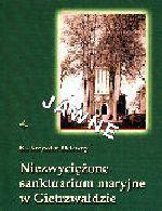 Okładka książki: Niezwyciężone sanktuarium maryjne w Gietrzwałdzie