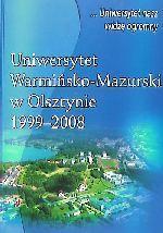 Okładka książki: Uniwersytet Warmińsko-Mazurski w Olsztynie 1999-2008