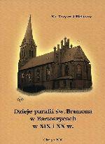 Okładka książki: Dzieje parafii św. Brunona w Bartoszycach w XIX i XX w.
