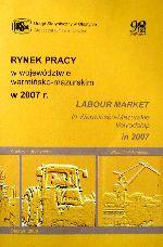 Okładka książki: Rynek pracy w województwie warmińsko-mazurskim w 2007 r.
