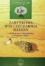 Okładka książki: Zabytkowa wyłuszczarnia nasion w Nadleśnictwie Maskulińskie w Rucianem Nidzie