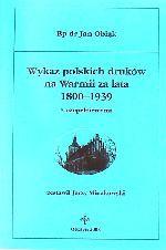 Okładka książki: Wykaz polskich druków na Warmii za lata 1800-1939 z uzupełnieniami