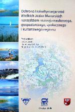 Okładka książki: Ochrona i rekultywacja wód Wielkich Jezior Mazurskich narzędziem rozwoju naukowego, gospodarczego, społecznego i kulturowego regionu