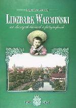 Okładka książki: Lidzbark Warmiński na dawnych kartach i fotografiach