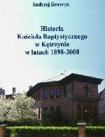 Okładka książki: Historia Kościoła Baptystycznego w Kętrzynie w latach 1898-2008