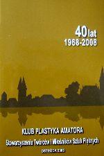 Okładka książki: [Czterdziestolecie] 40-lecie Klubu Plastyka Amatora
