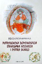 Okładka książki: Potrydencka demonologia Stanisława Hozjusza i Piotra Skargi