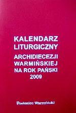 Okładka książki: Kalendarz Liturgiczny Archidiecezji Warmińskiej na Rok Pański 2009