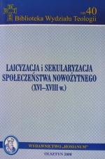 Okładka książki: Laicyzacja i sekularyzacja społeczeństwa nowożytnego (XVI-XVIII w.)
