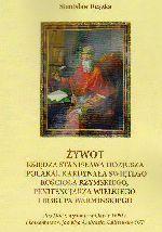 Okładka książki: Żywot Księdza Stanisława Hozjusza [Polaka], Kardynała Świętego Kościoła Rzymskiego, Penitencjarza Wielkiego i Biskupa Warmińskiego