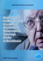 Okładka książki: Oczekiwania osób starszych w aspekcie działalności Uniwersytetu Trzeciego Wieku w Działdowie