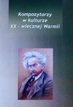 Okładka książki: Kompozytorzy w kulturze XX-wiecznej Warmii