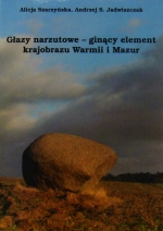 Okładka książki: Głazy narzutowe - ginący element krajobrazowy Warmii i Mazur