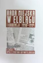 Okładka książki: Rada Miejska w Elblągu I kadencji 1990-1994