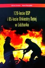 Okładka książki: [Studwudziestolecie] 120-lecie OSP i 85-lecie Orkiestry Dętej w Lidzbarku
