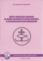 Okładka książki: Kościół ewangelicko-augsburski na Warmii i Mazurach po II wojnie światowej w spojrzeniu historyczno-ekumenicznym