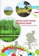Okładka książki: Tropem cudów natury Mazurskiej Krainy czyli Rowerem po powiecie szczycieńskim