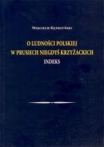 Okładka książki: O ludności polskiej w Prusiech niegdyś krzyżackich