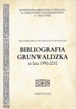 Okładka książki: Bibliografia grunwaldzka za lata 1990-2010