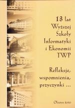 Okładka książki: 13 [Trzynaście] lat Wyższej Szkoły Informatyki i Ekonomii TWP