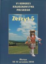 Okładka książki: VI Kongres Krajoznawstwa Polskiego, Olsztyn 10-12 września 2010 r. Z. 5, Z teorii i praktyki krajoznawstwa