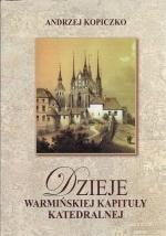 Okładka książki: Dzieje Warmińskiej Kapituły Katedralnej. T. 2, Od 1821 roku