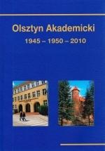 Okładka książki: Olsztyn akademicki 1945-1950-2010