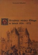 Okładka książki: Urzędnicy miejscy Elbląga w latach 1524-1772