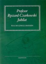 Okładka książki: Profesor Ryszard Czarkowski Jubilat