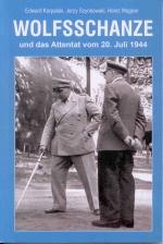 Okładka książki: Wolfsschanze und das Attentat vom 20. Juli 1944