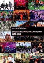 Okładka książki: Elbląska encyklopedia muzyczna 1945-2010
