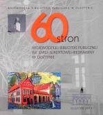 Okładka książki: [Sześćdziesiąt] 60 stron Wojewódzkiej Biblioteki Publicznej im. Emilii Sukertowej-Biedrawiny w Olsztynie