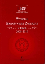 Okładka książki: Wydział Bioinżynierii Zwierząt w latach 2000-2010