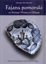 Okładka książki: Fajans pomorski ze Starego Miasta w Elblągu
