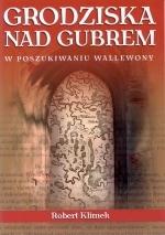 Okładka książki: Grodziska nad Gubrem