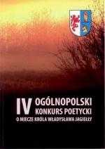 Okładka książki: [Czwarty] IV Ogólnopolski Konkurs Poetycki O Miecze Króla Władysława Jagiełły