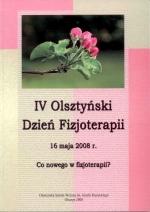 Okładka książki: [Czwarty] IV Olsztyński Dzień Fizjoterapii, 16 maja 2008 r.