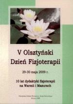 Okładka książki: [Piąty] V Olsztyński Dzień Fizjoterapii, 29-30 maja 2009 r.