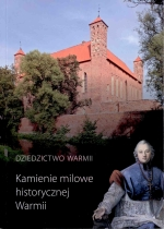 Okładka książki: Dziedzictwo Warmii. [T. 7], Kamienie milowe historycznej Warmii