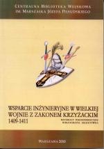 Okładka książki: Wsparcie inżynieryjne w wielkiej wojnie z Zakonem Krzyżackim 1409-1411