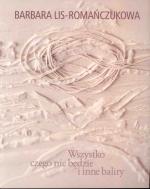 Okładka książki: Wszystko czego nie będzie i inne baliry