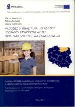 Okładka książki: Młodzież gimnazjalna, jej rodzice i doradcy zawodowi wobec problemu szkolnictwa zawodowego