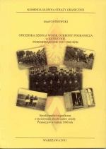 Okładka książki: Oficerska Szkoła Wojsk Ochrony Pogranicza w Kętrzynie