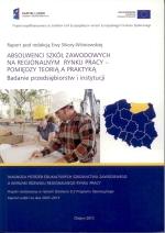 Okładka książki: Absolwenci szkół zawodowych na regionalnym rynku pracy - pomiędzy teorią a praktyką