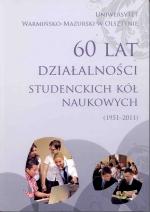 Okładka książki: [Sześćdziesiąt] 60 lat działalności studenckich kół naukowych (1951-2011)