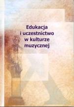 Okładka książki: Edukacja i uczestnictwo w kulturze muzycznej